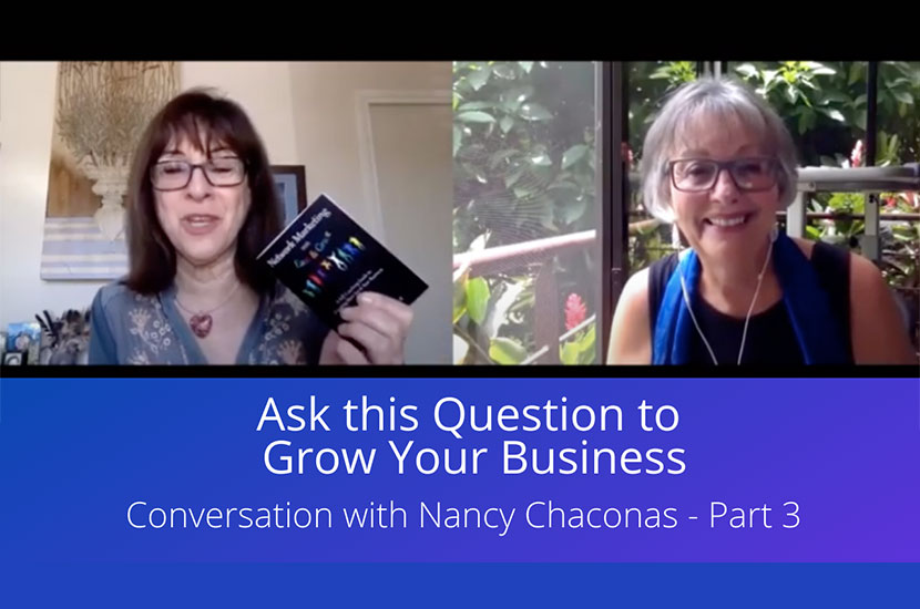 Part 3 – Ask this Question to Grow Your Business
