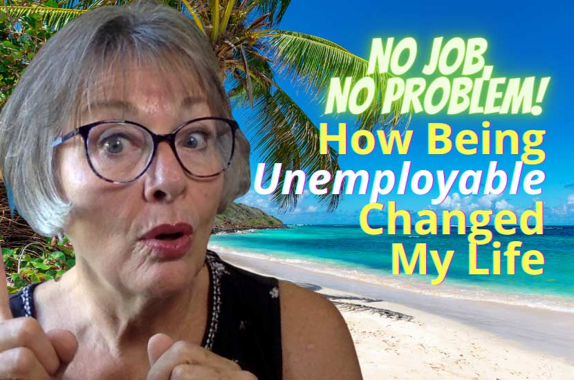 No Job, No Problem: How Being UNEMPLOYABLE Changed My Life