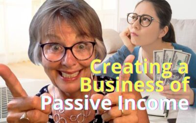 Creating a Business of Passive Income