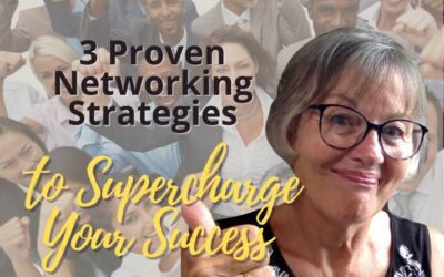 3 Proven Networking Strategies to Supercharge Your Success