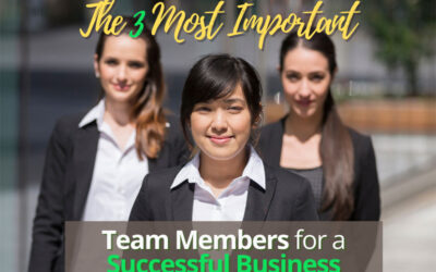 The 3 Most Important Team Members For A Successful Business