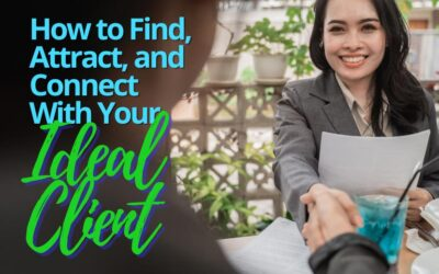 How to Find, Attract, and Connect With Your Ideal Client