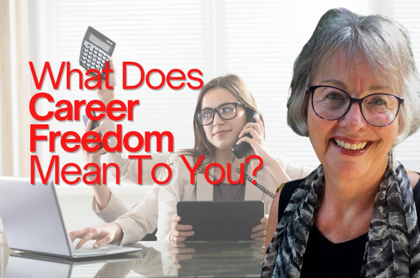 What Does Career Freedom Mean To You?