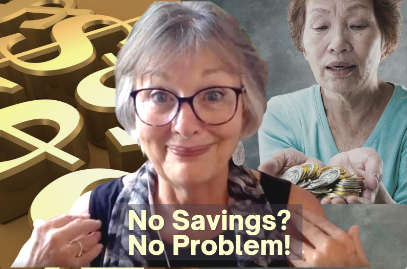 Retire Without Savings? How I Did it and You Can Too!
